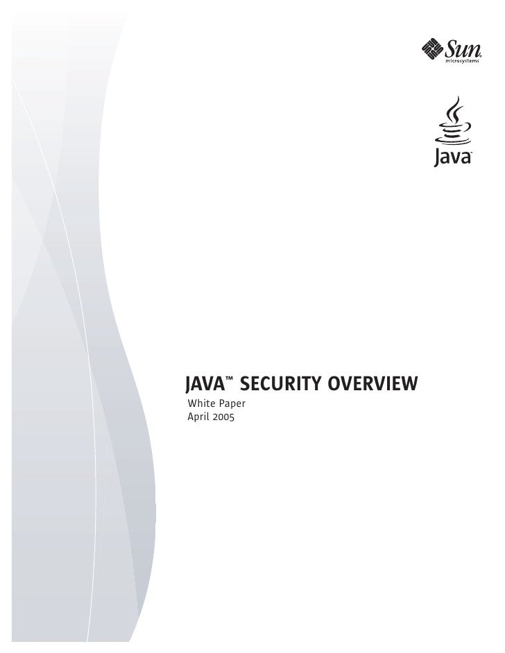 JAVA™ SECURITY OVERVIEW White Paper April 2005