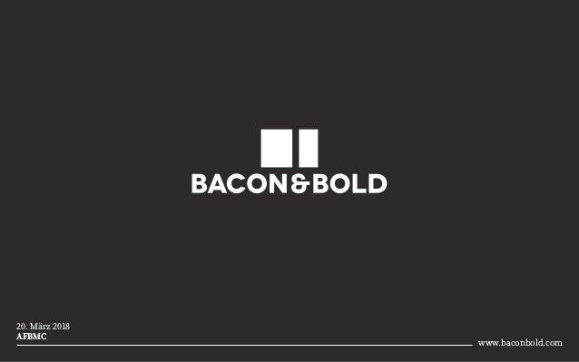 www.baconbold.com 20. März 2018 AFBMC