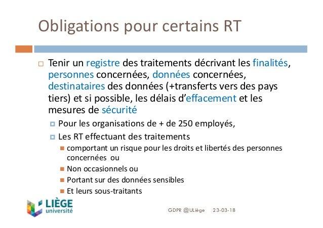 ObligationspourcertainsRT ¨ Tenirunregistre destraitementsdécrivantlesfinalités, personnes concernées,données c...