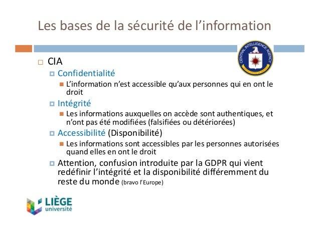 Lesbasesdelasécuritédel'information ¨ CIA ¤ Confidentialité n L'informationn'estaccessiblequ'auxpersonnesquien...