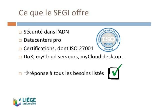 CequeleSEGIoffre ¨ Sécuritédansl'ADN ¨ Datacenterspro ¨ Certifications,dontISO 27001 ¨ DoX,myCloudserveurs,myC...
