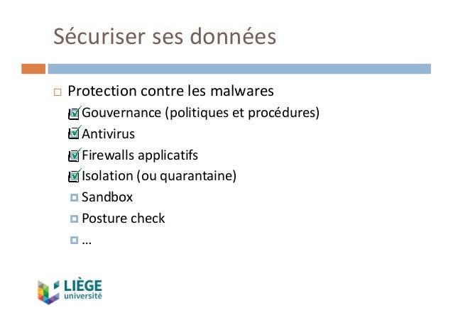 Sécurisersesdonnées ¨ Protectioncontrelesmalwares ¤ Gouvernance(politiquesetprocédures) ¤ Antivirus ¤ Firewallsap...