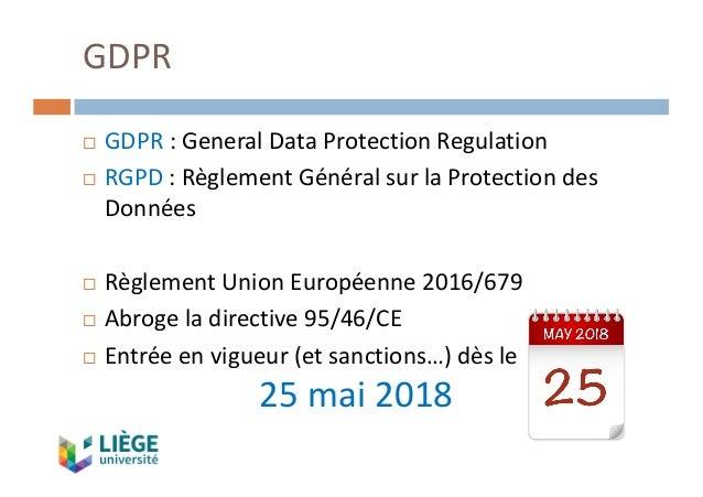 ¨ GDPR :GeneralDataProtectionRegulation ¨ RGPD :RèglementGénéralsurlaProtectiondes Données ¨ RèglementUnionEu...