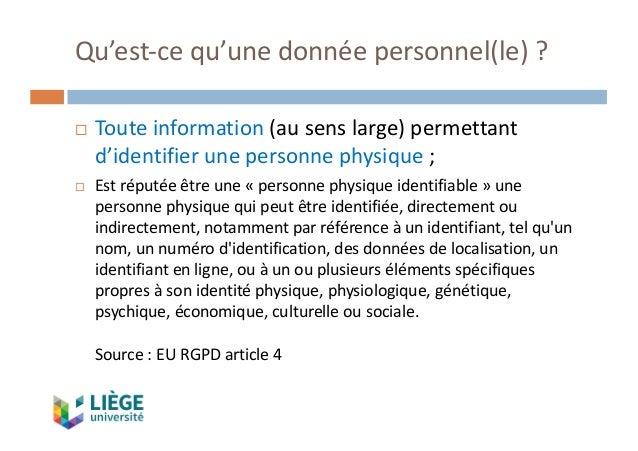 Qu'est-cequ'unedonnéepersonnel(le)? ¨ Touteinformation(ausenslarge)permettant d'identifierunepersonnephysique...