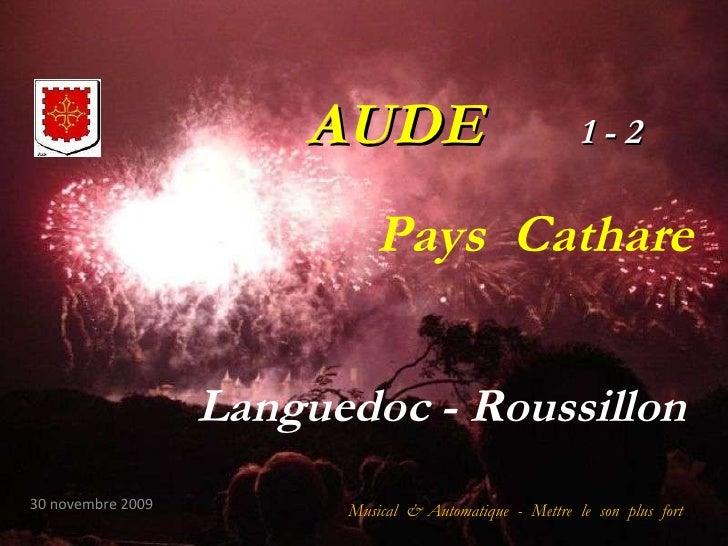 AUDE   1 - 2 Languedoc - Roussillon  Musical  & Automatique  -  Mettre  le  son  plus  fort 30 novembre 2009 Pays  Cathare