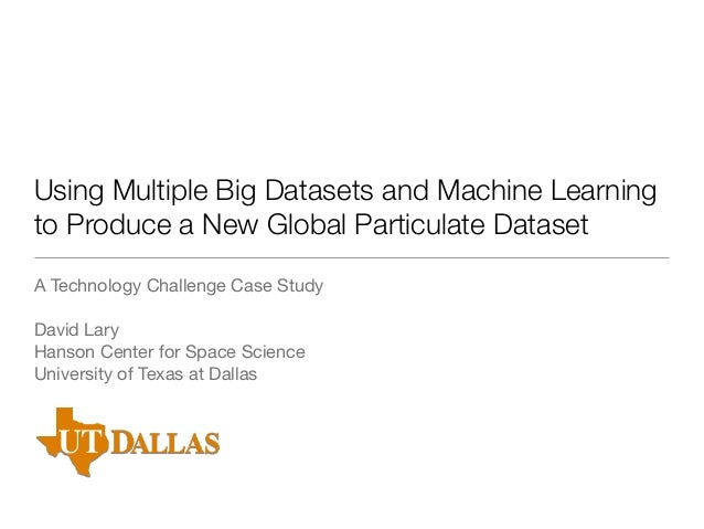 Using Multiple Big Datasets and Machine Learning to Produce a New Global Particulate Dataset A Technology Challenge Case S...