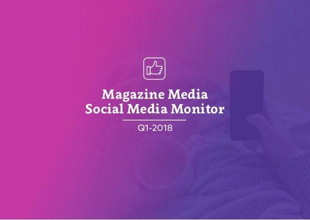 Magazine Media Social Media Monitor Q1-2018
