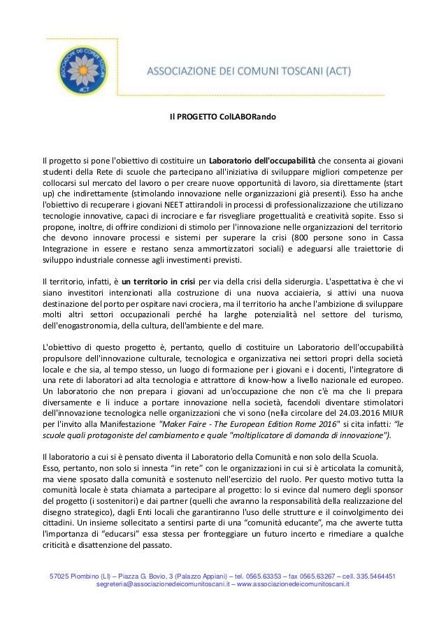 57025 Piombino (LI) – Piazza G. Bovio, 3 (Palazzo Appiani) – tel. 0565.63353 – fax 0565.63267 – cell. 335.5464451 segreter...