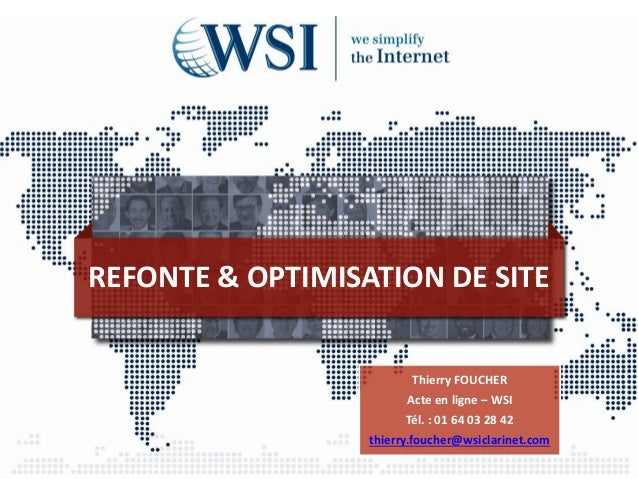 REFONTE & OPTIMISATION DE SITE                         Thierry FOUCHER                        Acte en ligne – WSI         ...