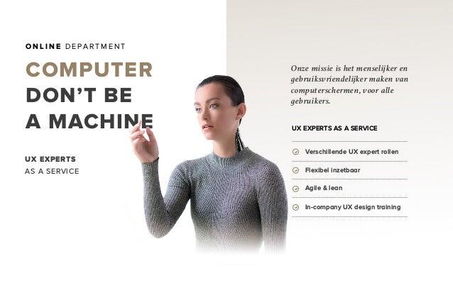 Verschillende UX expert rollen Flexibel inzetbaar Agile & lean In-company UX design training COMPUTER DON'T BE A MACHINE O...