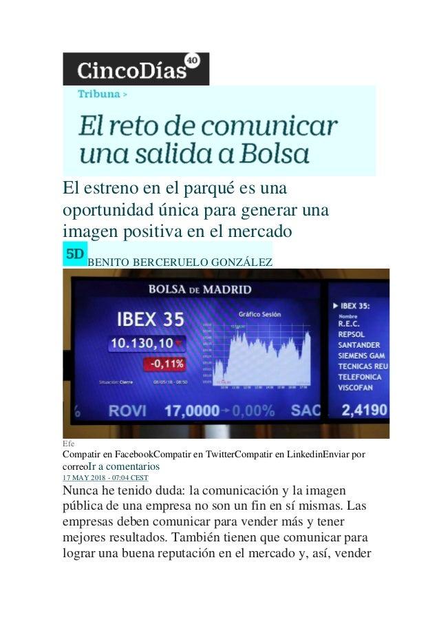 El estreno en el parqué es una oportunidad única para generar una imagen positiva en el mercado BENITO BERCERUELO GONZÁLEZ...