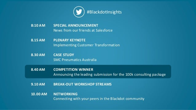 19 #BlackdotInsights SPECIAL ANNOUNCEMENT News from our friends at Salesforce PLENARY KEYNOTE Implementing Customer Transf...