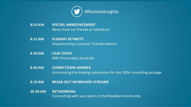 2 #BlackdotInsights SPECIAL ANNOUNCEMENT News from our friends at Salesforce PLENARY KEYNOTE Implementing Customer Transfo...