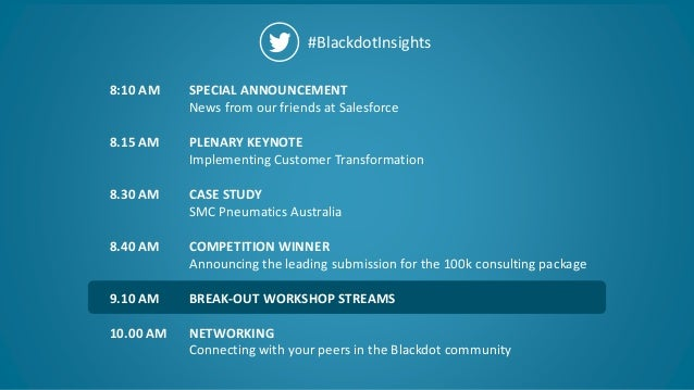 21 #BlackdotInsights SPECIAL ANNOUNCEMENT News from our friends at Salesforce PLENARY KEYNOTE Implementing Customer Transf...