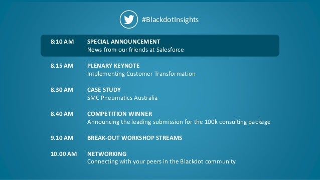 7 #BlackdotInsights SPECIAL ANNOUNCEMENT News from our friends at Salesforce PLENARY KEYNOTE Implementing Customer Transfo...