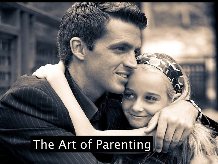 """""""the art of parenting""""The Art of Parenting"""