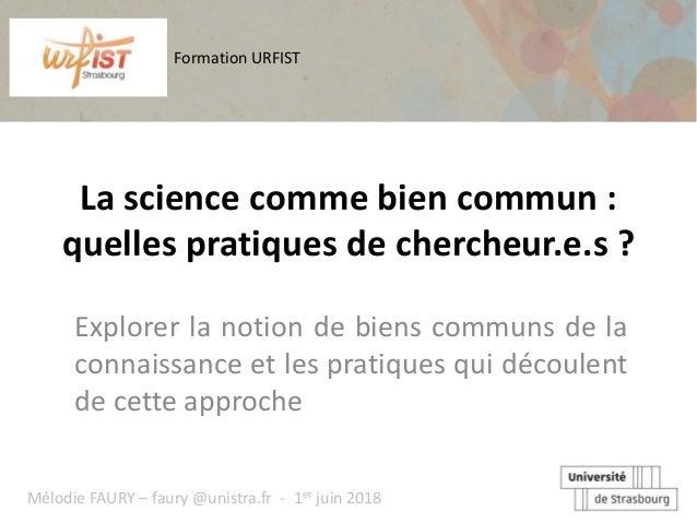 La science comme bien commun : quelles pratiques de chercheur.e.s ? Explorer la notion de biens communs de la connaissance...