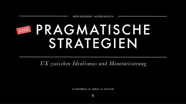 Strategischer Pragmatismus: UX zwischen Idealismus und Monetarisierung Slide 2