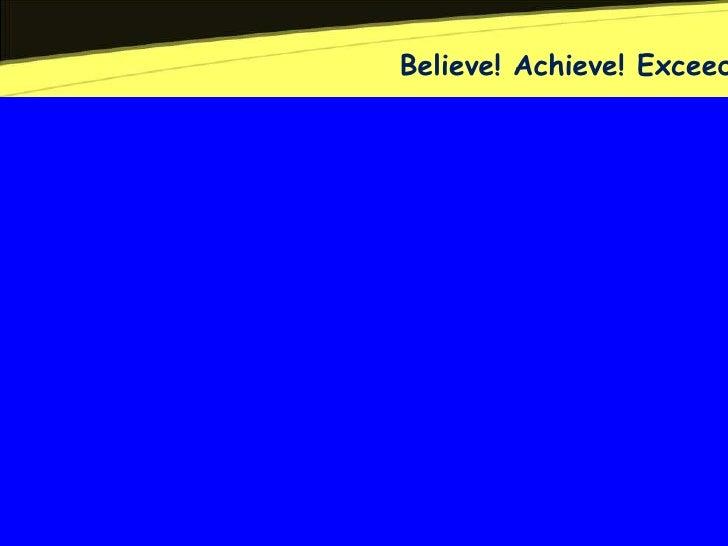Believe! Achieve! Exceed