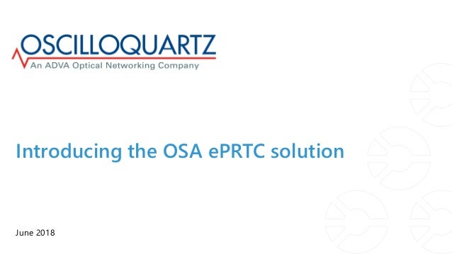 Introducing the OSA ePRTC solution June 2018