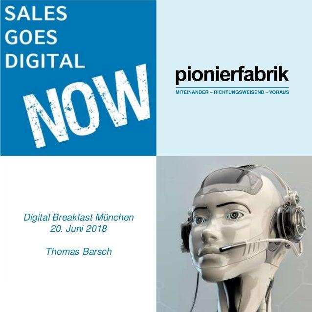 WWW.PIONIERFABRIK.DE1 Digital Breakfast München 20. Juni 2018 Thomas Barsch >xnsknd