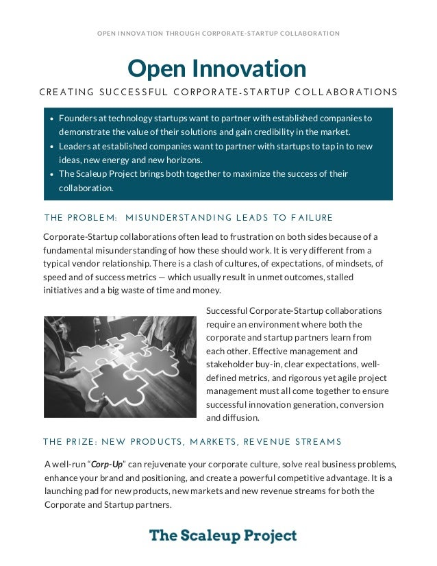 Open Innovation CREATING SUCCESSFUL CORPORATE-STARTUP COLLABORATIONS Founders at technology startups want to partner with ...