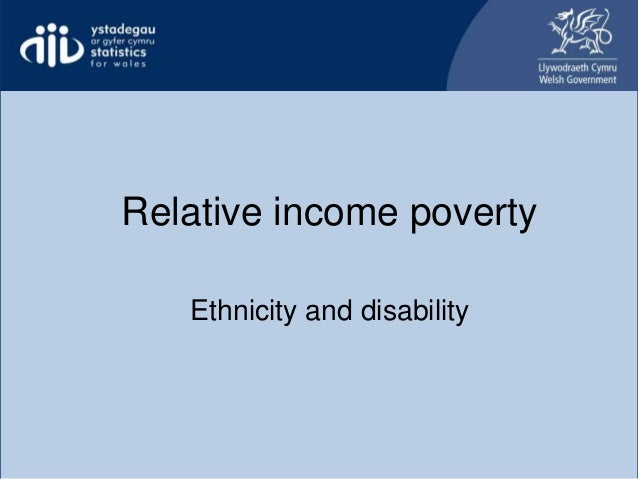 Relative income poverty ethnicity and disability Relative income poverty Ethnicity and disability