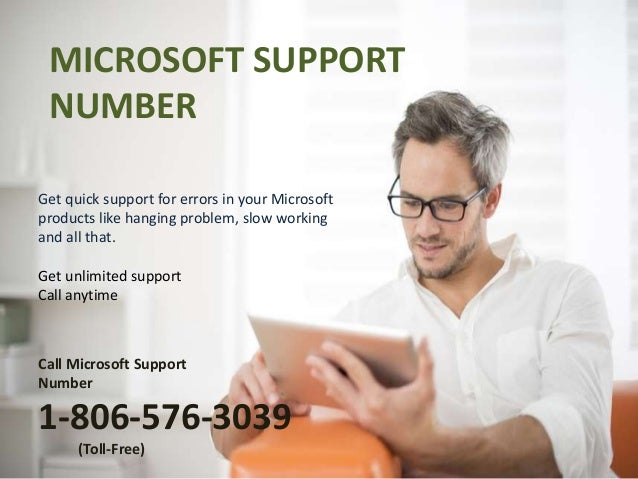 MICROSOFT SUPPORT NUMBER Get quick support for errors in your Microsoft products like hanging problem, slow working and al...