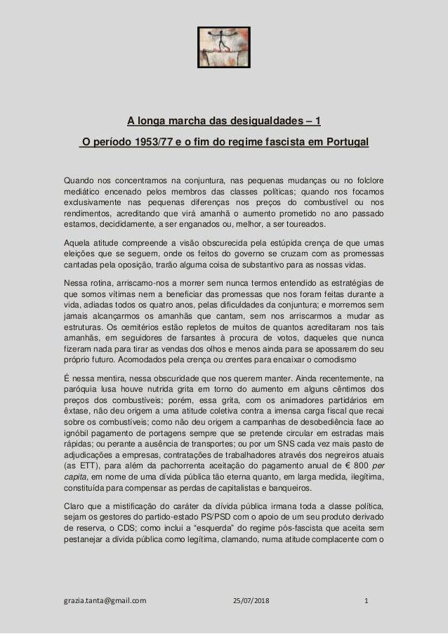 grazia.tanta@gmail.com 25/07/2018 1 A longa marcha das desigualdades – 1 O período 1953/77 e o fim do regime fascista em P...