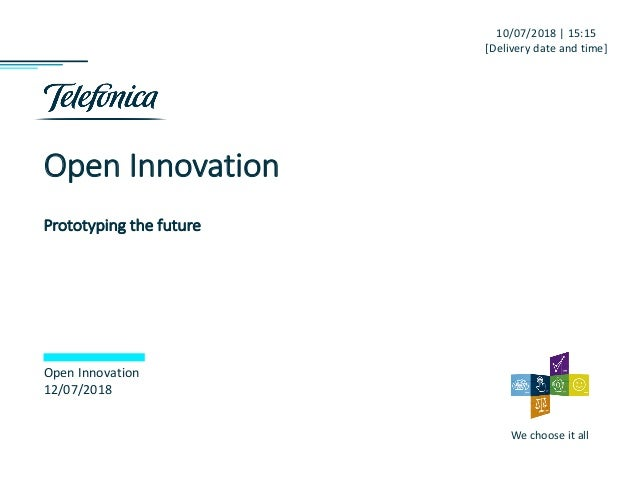 We choose it all Open Innovation Prototyping the future Open Innovation 12/07/2018 10/07/2018 | 15:15 [Delivery date and t...