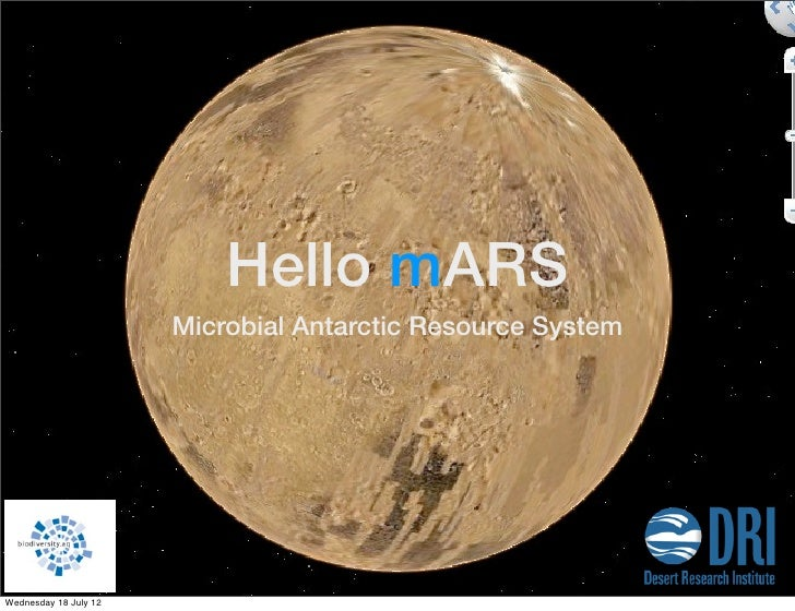 Hello mARS                       Microbial Antarctic Resource SystemWednesday 18 July 12