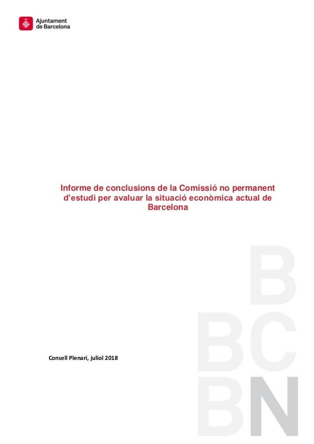 Consell Plenari, juliol 2018 Informe de conclusions de la Comissió no permanent d'estudi per avaluar la situació econòmica...