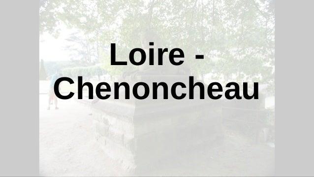 Loire - Chenoncheau