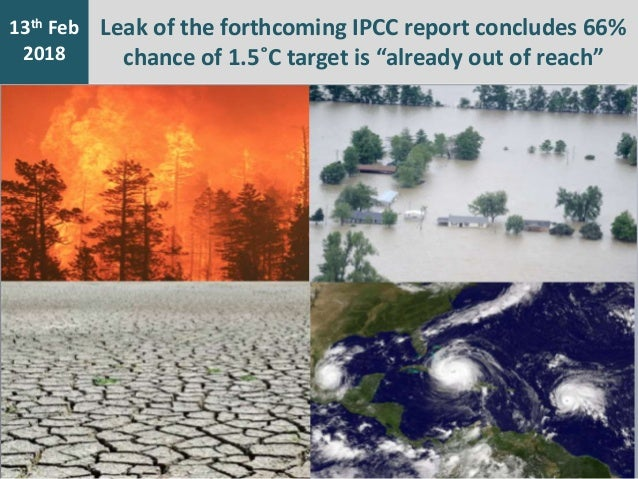 """7th Jan 2016 13th Feb 2018 Leak of the forthcoming IPCC report concludes 66% chance of 1.5˚C target is """"already out of rea..."""