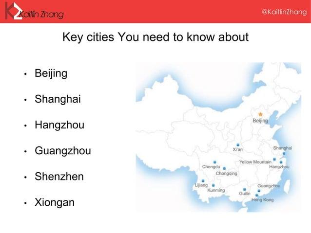 Key cities You need to know about • Beijing • Shanghai • Hangzhou • Guangzhou • Shenzhen • Xiongan