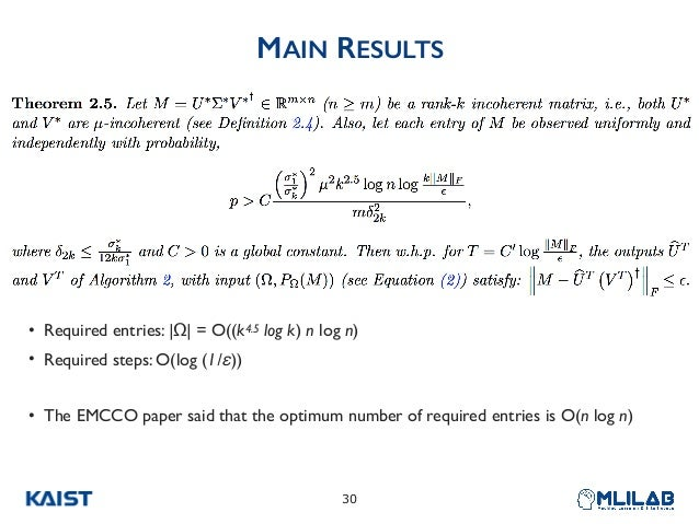 MAIN RESULTS • Required entries: |Ω| = O((k4.5 log k) n log n) • Required steps: O(log (1/ε)) • The EMCCO paper said that ...