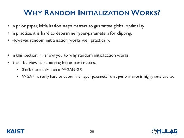 WHY RANDOM INITIALIZATION WORKS? • In prior paper, initialization steps matters to guarantee global optimality. • In pract...