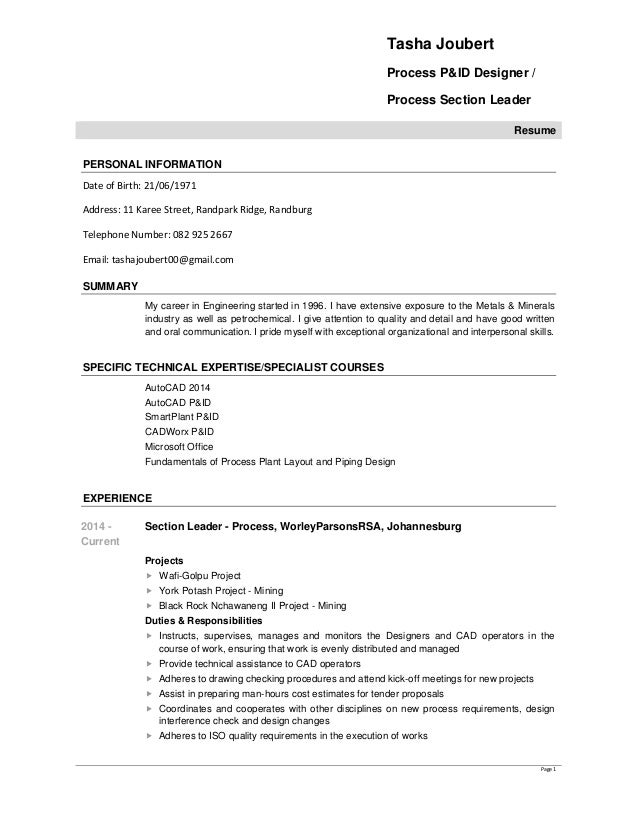 Tasha Joubert Process P&ID Designer / Process Section Leader Resume Page 1 PERSONAL INFORMATION Date of Birth: 21/06/1971 ...