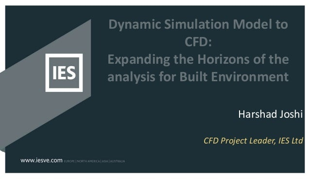 Dynamic Simulation Model to CFD: Expanding the Horizons of the analysis for Built Environment Harshad Joshi CFD Project Le...