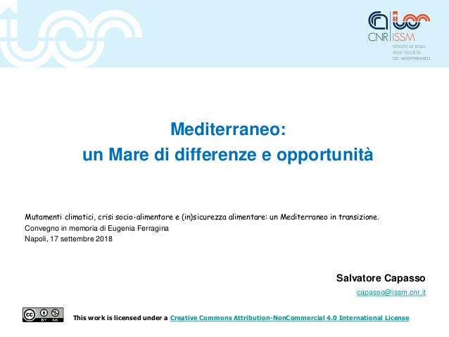 Mediterraneo: un Mare di differenze e opportunità Mutamenti climatici, crisi socio-alimentare e (in)sicurezza alimentare: ...