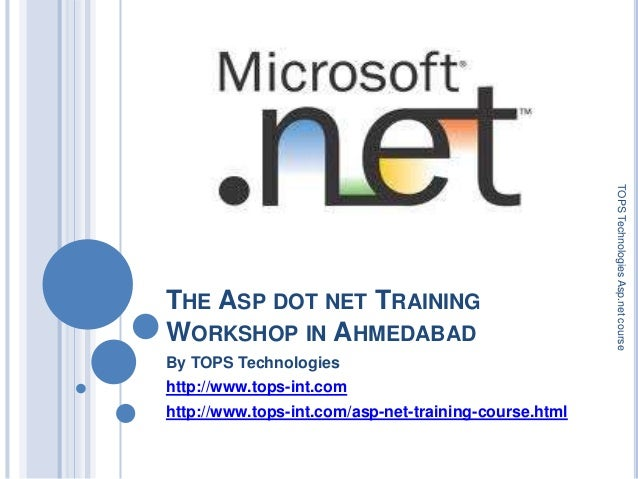 THE ASP DOT NET TRAINING WORKSHOP IN AHMEDABAD By TOPS Technologies http://www.tops-int.com http://www.tops-int.com/asp-ne...