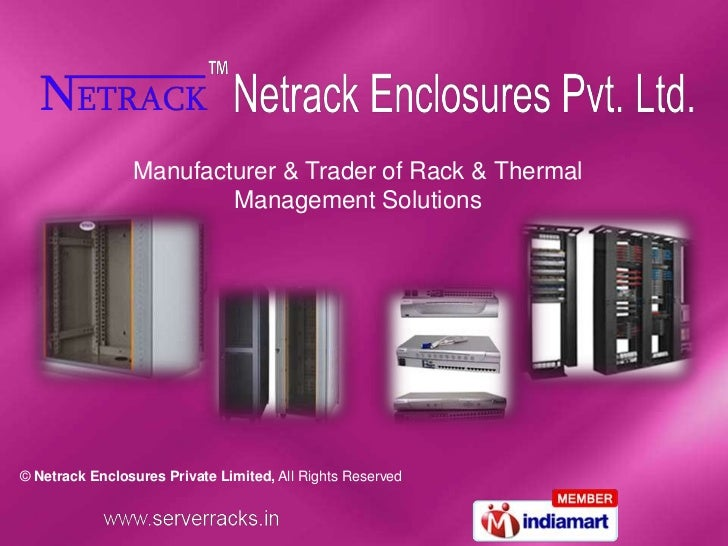 Manufacturer & Trader of Rack & Thermal                        Management Solutions© Netrack Enclosures Private Limited, A...