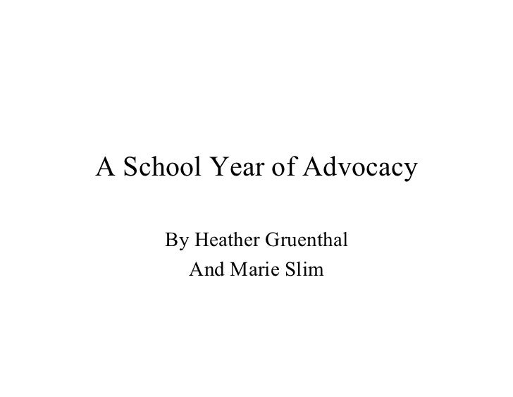A School Year of Advocacy     By Heather Gruenthal       And Marie Slim