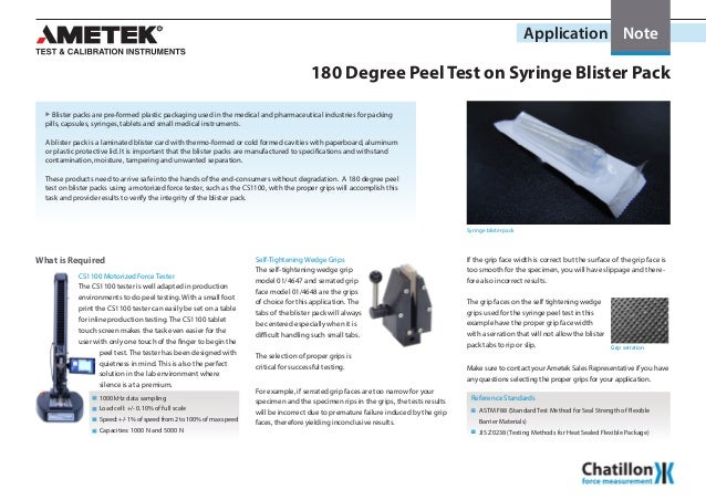 Application Note 180 Degree Peel Test on Syringe Blister Pack XX Blister packs are pre-formed plastic packaging used in th...