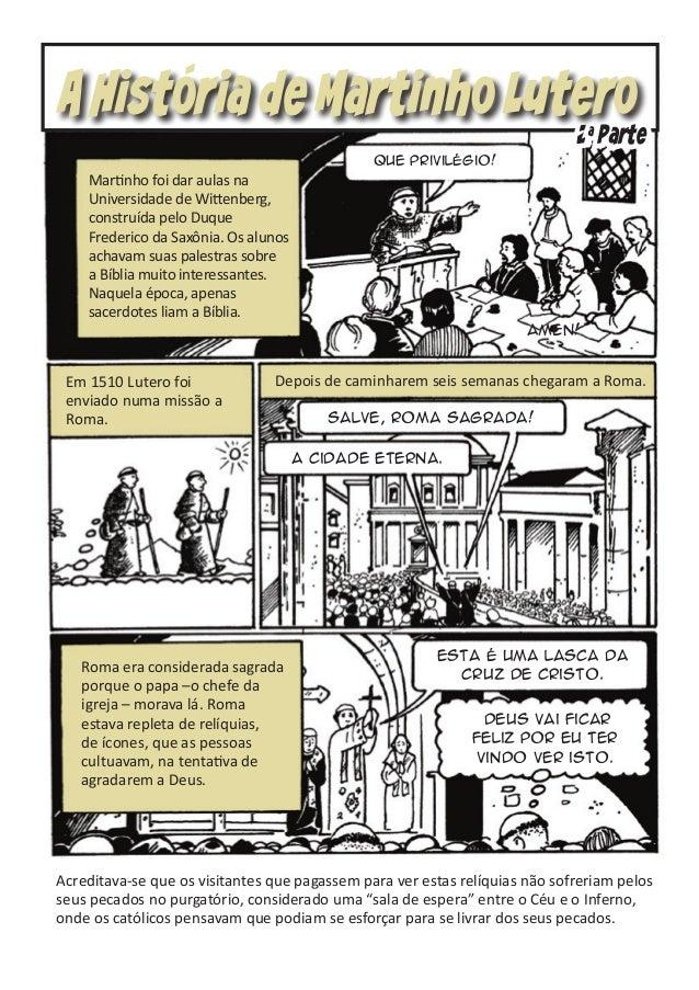 A Historia de Martinho Lutero  2a Parte  Que privilégio!  Martinho foi dar aulas na Universidade de Wittenberg, construída...