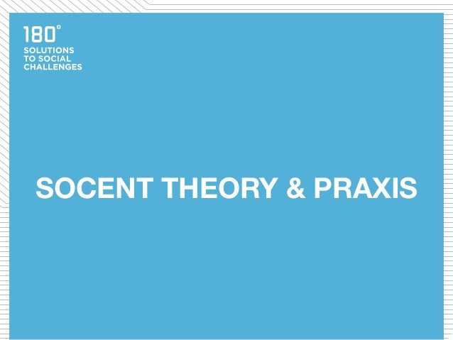 SOCENT THEORY & PRAXIS
