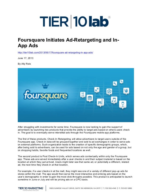 Foursquare Initiates Ad-Retargeting and In- App Ads http://tier10lab.com/2013/06/17/foursquare-ad-retargeting-in-app-ads...