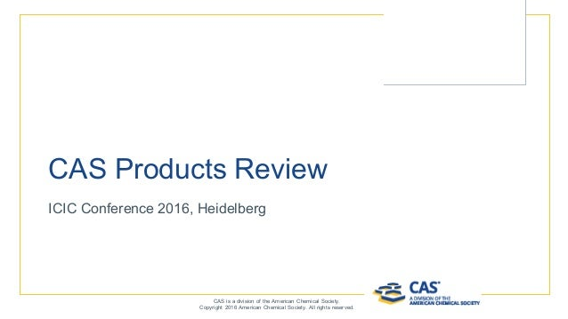 Paul Peters Director, EMEA Sales ppeters@acsi.info CAS Products Review CAS is a division of the American Chemical Society....