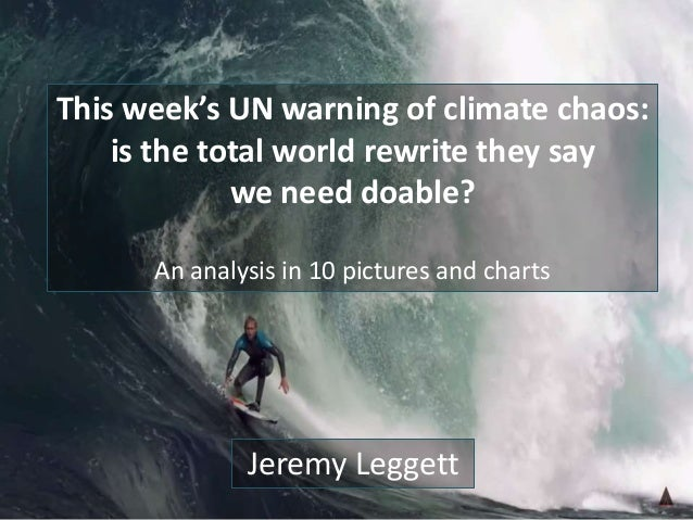 This week's UN warning of climate chaos: is the total world rewrite they say we need doable? An analysis in 10 pictures an...