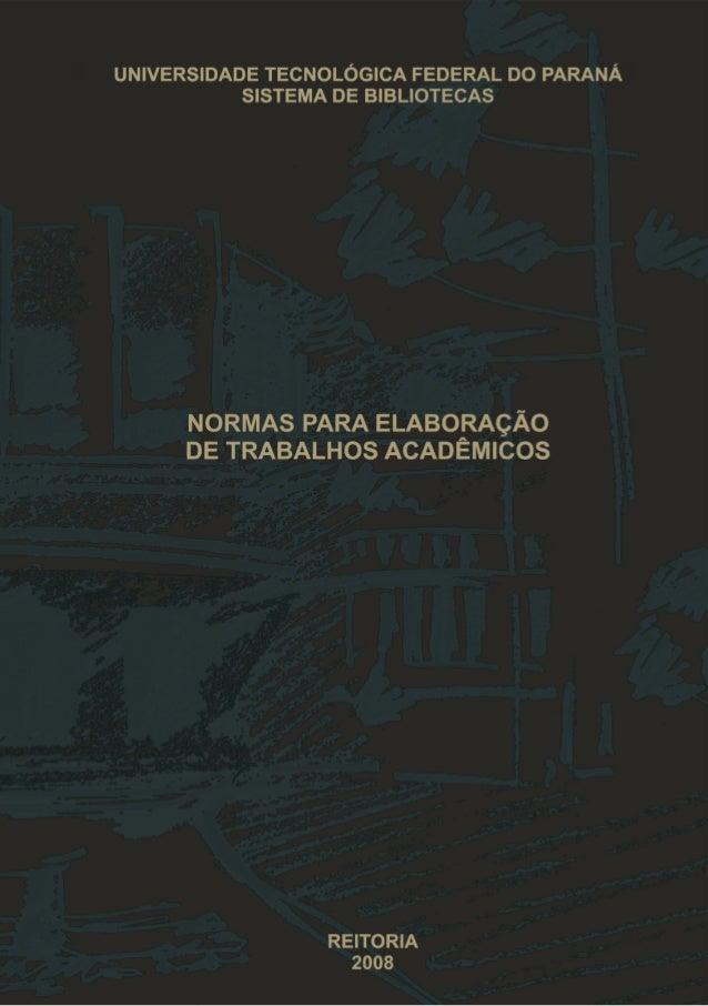 NORMAS PARA ELABORAÇÃO DE TRABALHOS ACADÊMICOS UNIVERSIDADE TECNOLÓGICA FEDERAL DO PARANÁ SISTEMA DE BIBLIOTECAS REITORIA ...